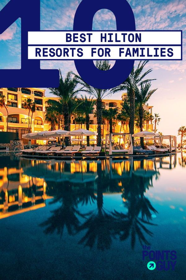The Best Hilton Resorts For Family Vacations In 2020