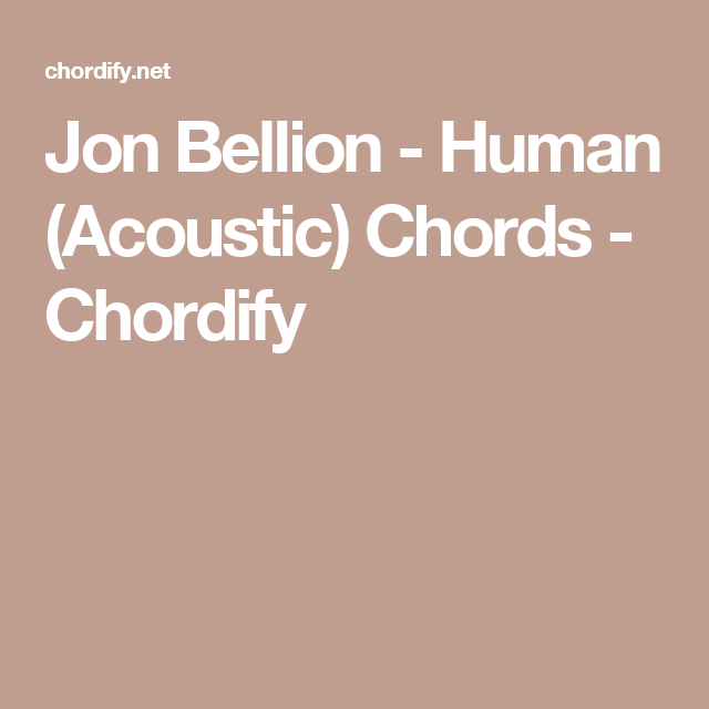 Jon Bellion Human Acoustic Chords Chordify Piano In 2018