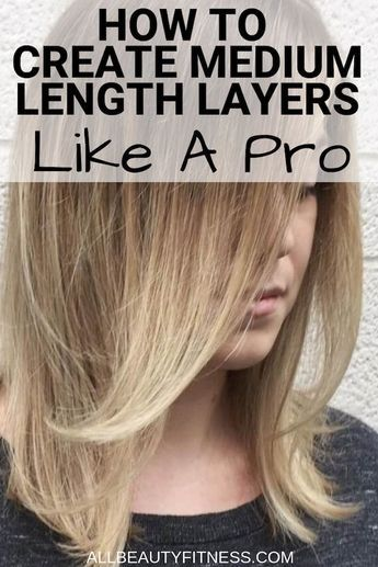 How To Create Medium Length Layers Like A Pro #diyhaircut
