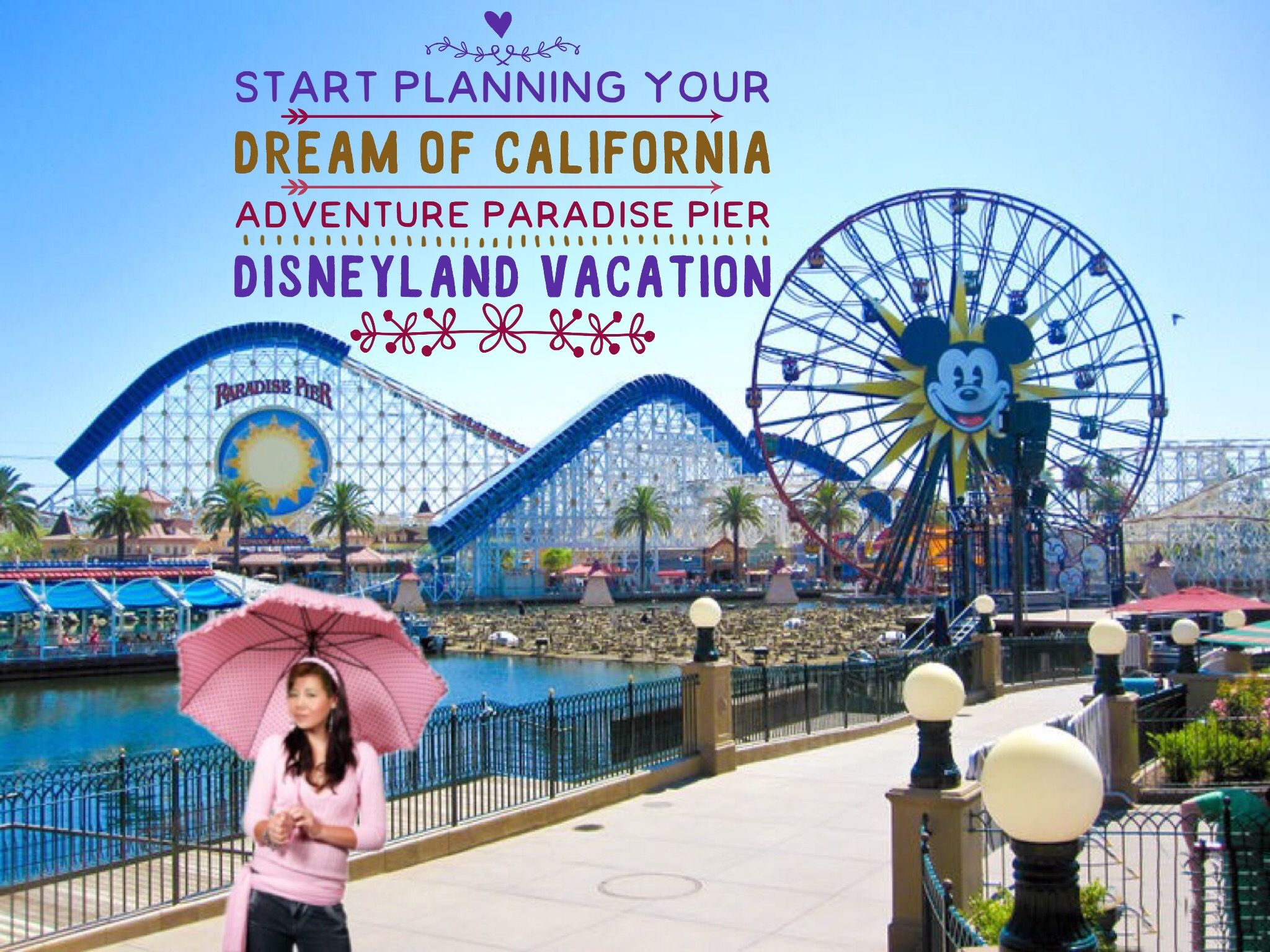 Start Planning Your Dream Of California Adventure Paradise
