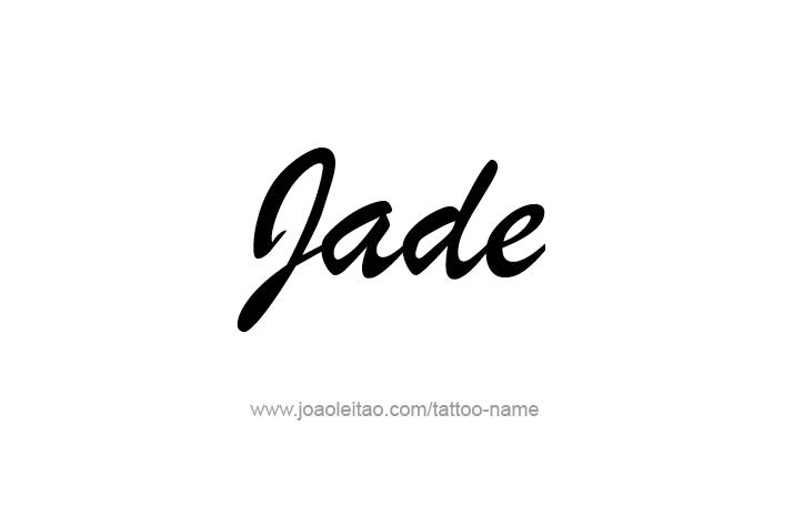 Jade Name Tattoo Designs Name Tattoos Name Tattoo Name Tattoo Designs