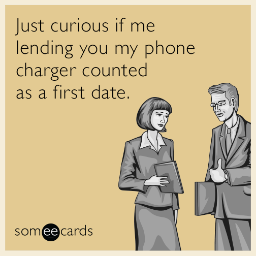 someecards dating me