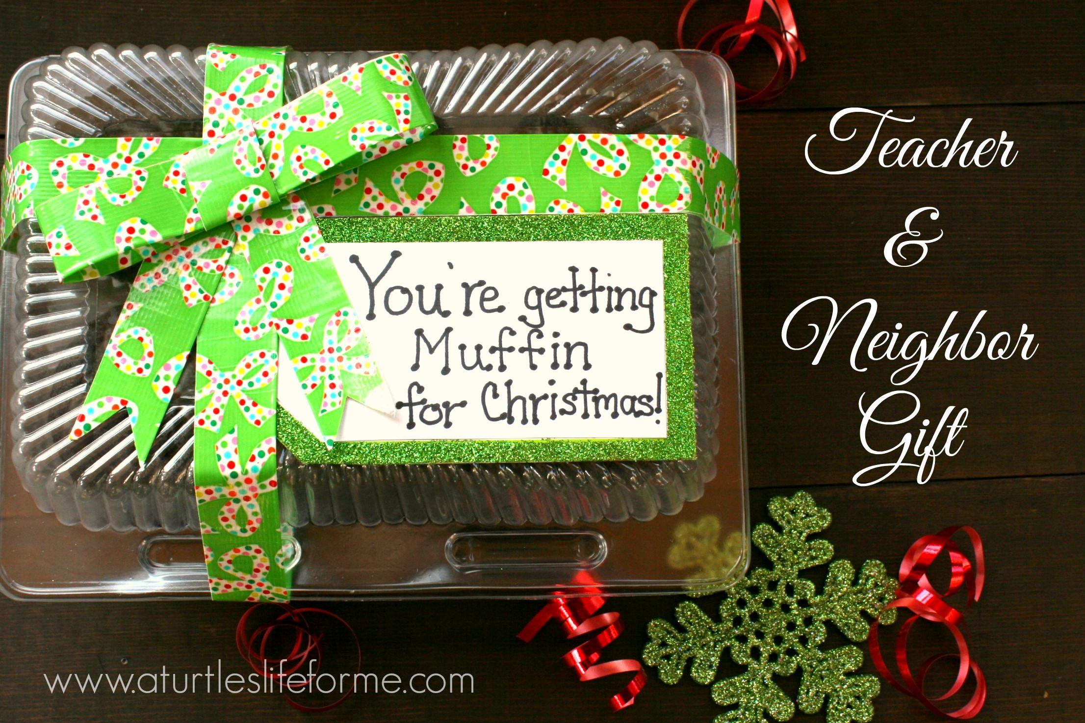 muffin christmas gift teacher neighbor duck tape | \'Tis the Season ...