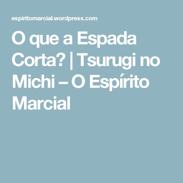 O que a Espada Corta? | Tsurugi no Michi – O Espírito Marcial