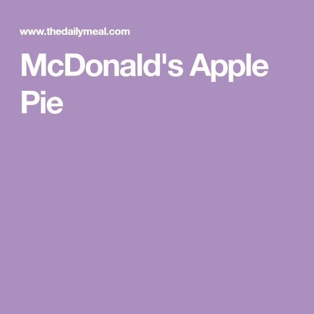 McDonald's Apple Pie Recipe Mcdonalds apple pie, Apple