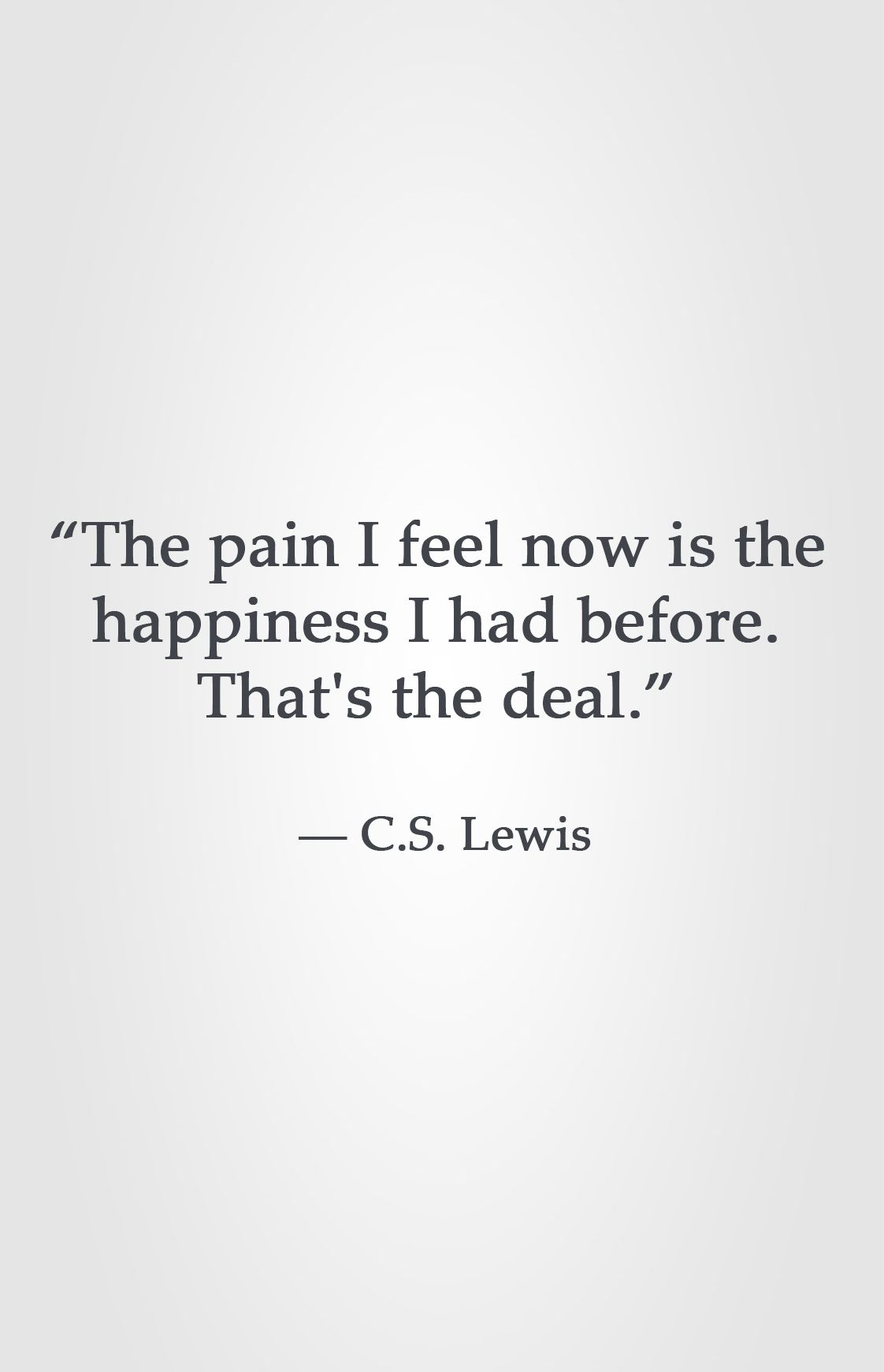 The Pain I Feel Now Is The Happiness I Had Before Thats The Deal