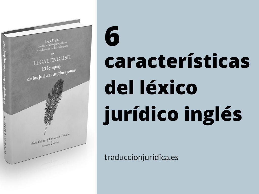 6 Características Del Léxico Jurídico Inglés Aulas De