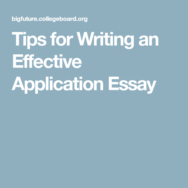 tips for writing an effective application essay college prep  tips for writing an effective application essay