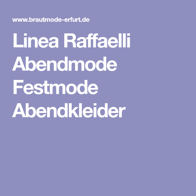 Linea Raffaelli Abendmode Festmode Abendkleider | Braut ...