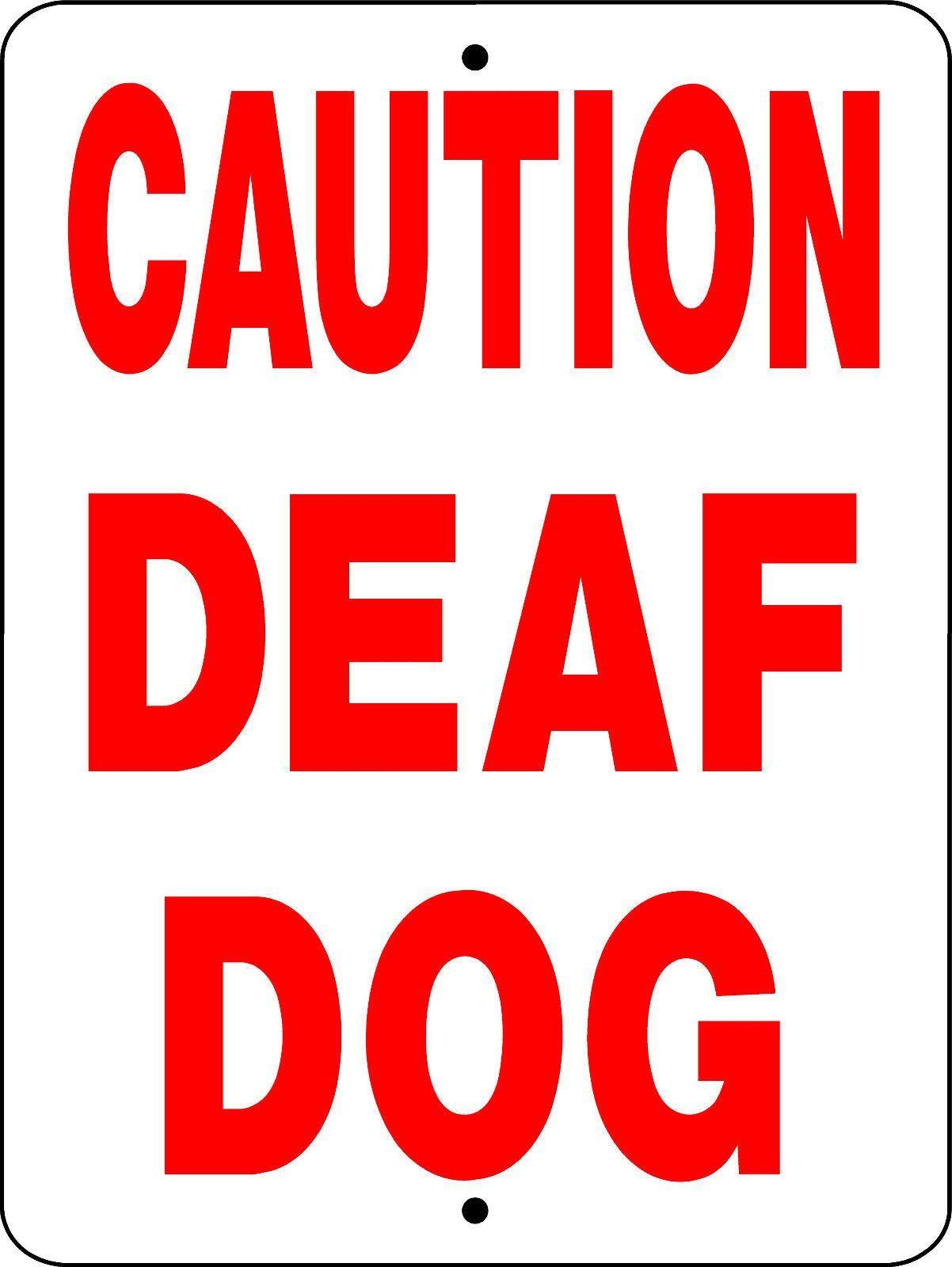 Caution deaf dog aluminum dog signs d3702 deaf dog dog