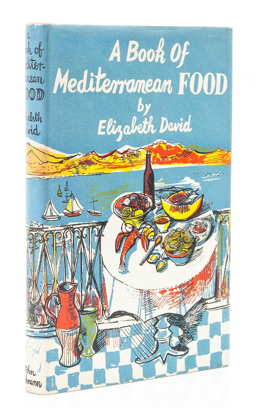 David Elizabeth A Book Of Mediterranean Food First Edition Books Mediterranean Recipes John Minton