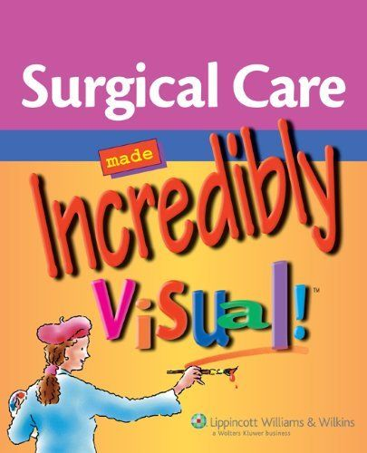 Surgical Care Made Incredibly Visual! (Incredibly Easy! Series®) by ...