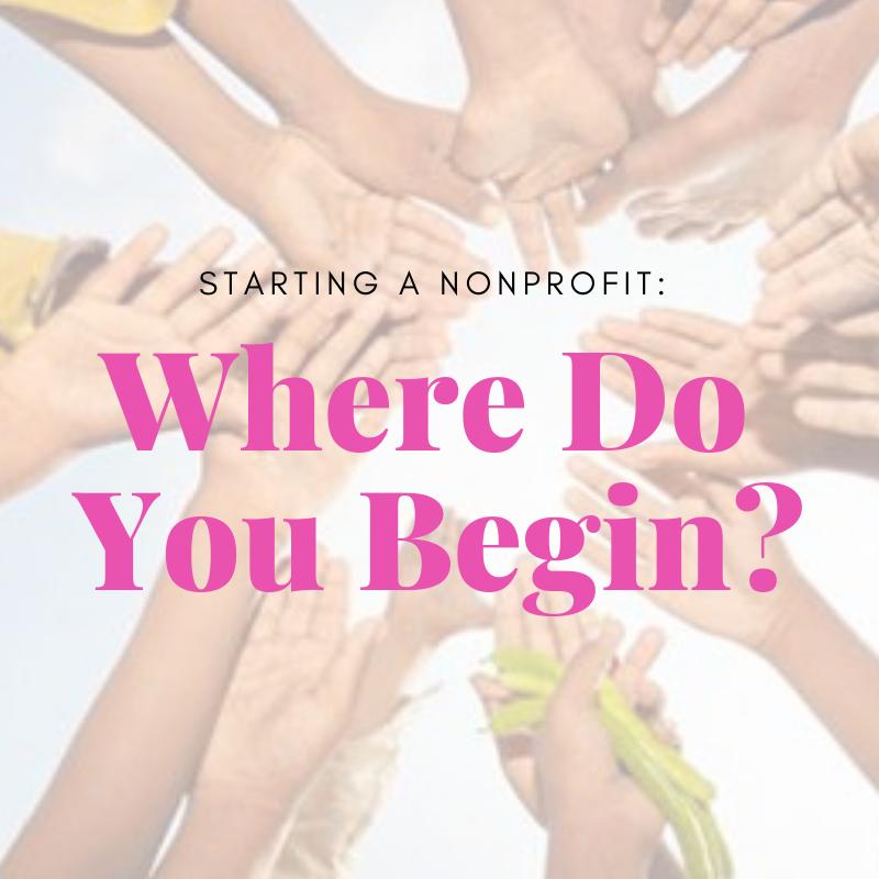 Starting A Nonprofit: Where Do You Begin?