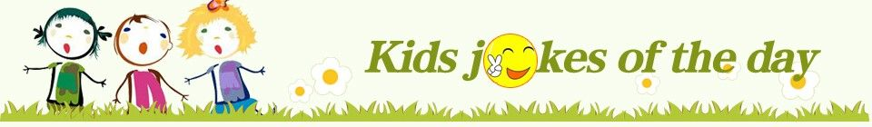 Kids Jokes of the Day: Giant clean and funny kids jokes