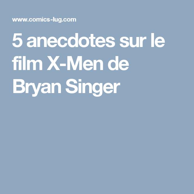 5 anecdotes sur le film X-Men de Bryan Singer