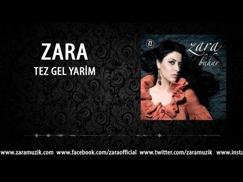 Zara Tez Gel Yarim Youtube Sarkilar Muzik Radyo