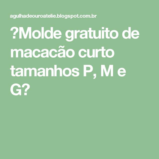 ✂Molde gratuito de macacão curto tamanhos P, M e G✂