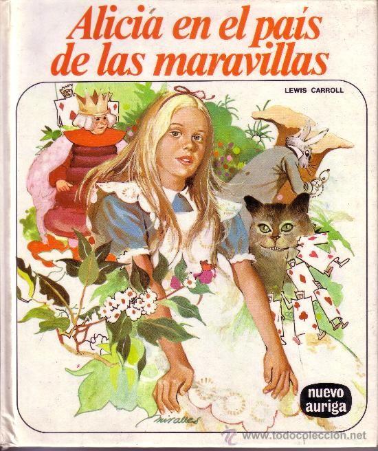 30. (R. 77). ALICIA EN EL PAIS DE LAS MARAVILLAS - LEWIS CARROLL. Adaptación de Armonía Rodríguez, Cubierta e ilustraciones interiores, José Mª Miralles.  Madrid, EDICIONES NUEVO AURIGA, 1985.