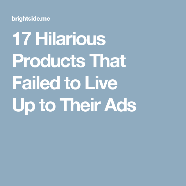 17Hilarious Products That Failed toLive UptoTheir Ads