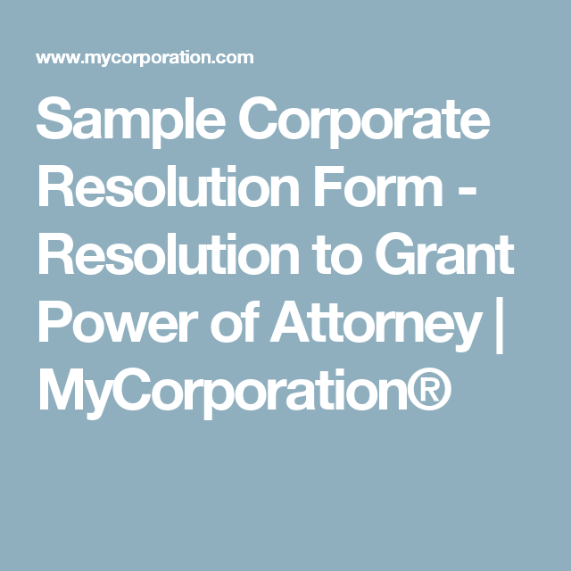 Sample Corporate Resolution Form  Resolution To Grant Power Of