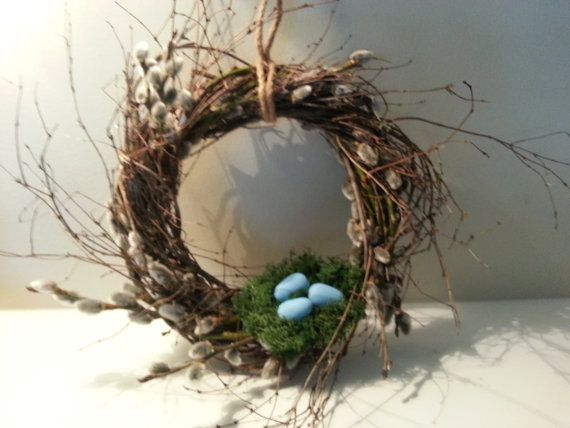 Handmade wreath of natural twigs and pussywillow  with a moss nest with wooden eggs , blue or greenish choice  main wreath measures 8-9  A cute accent of