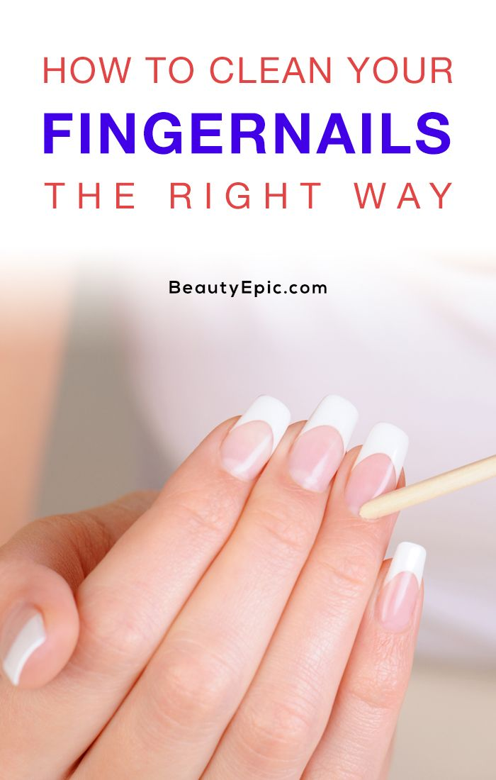 How to Clean your Fingernails The Right Way