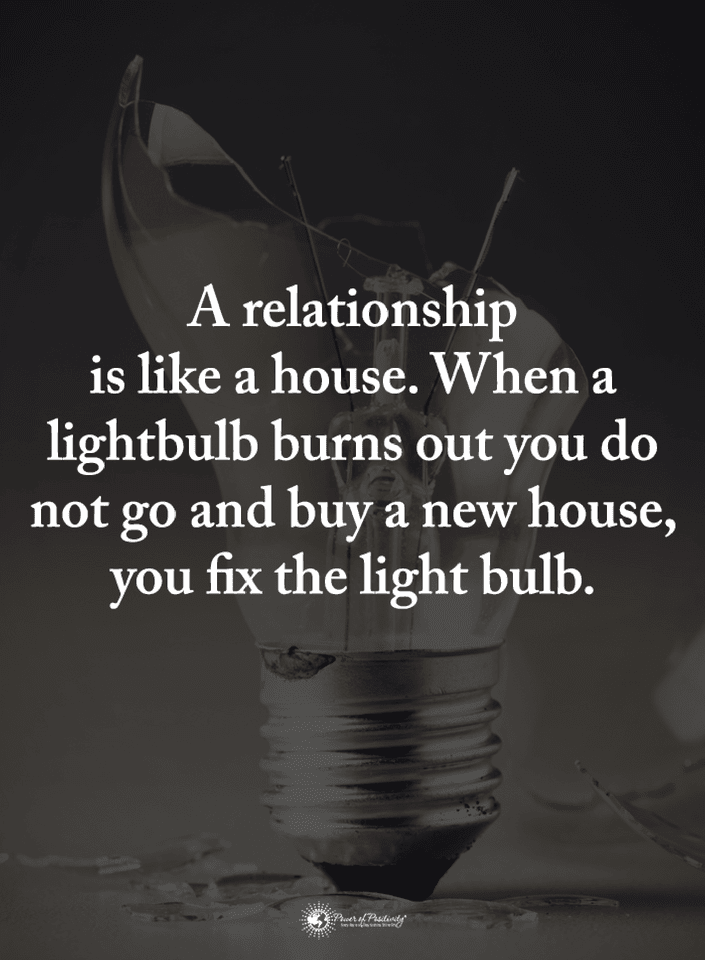 Quotes A relationship is like a house  When a light bulb