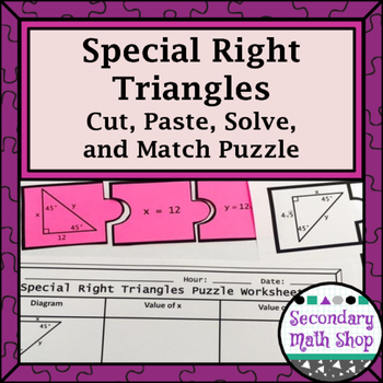Special Right Triangles (45 - 45 & 30 - 60) Cut, Paste, Solve, Match ...