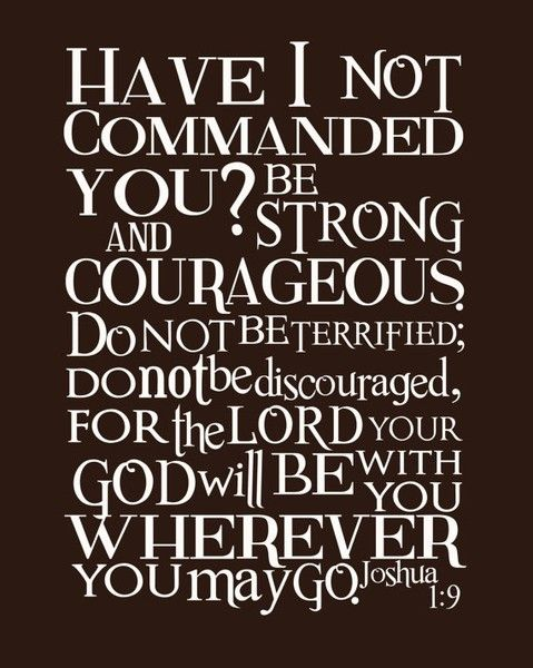 Be Strong And Courageous Sayings Pinterest Bible Verses