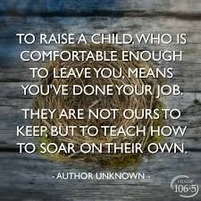 Image result for quotes about adult children leaving home and spreading their wings