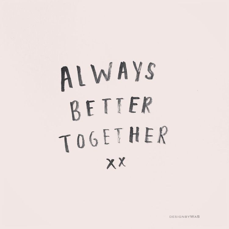 Together Quotes Extraordinary Always Better Together  Quotes  Pinterest  Captions Thoughts And