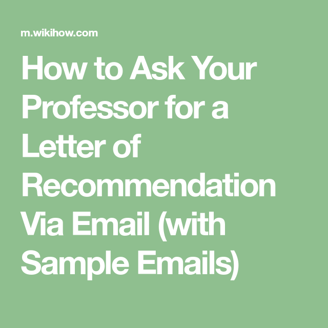 how to ask your professor for a letter of recommendation via email with sample emails