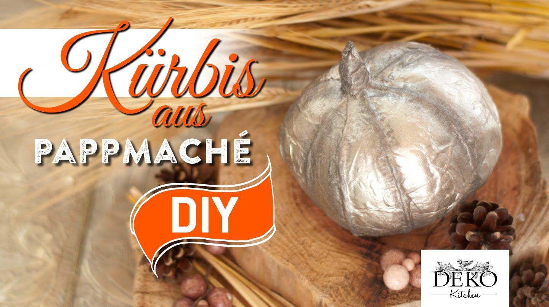 diy: deko-kürbis aus pappmaché selber machen | deko kitchen | diy