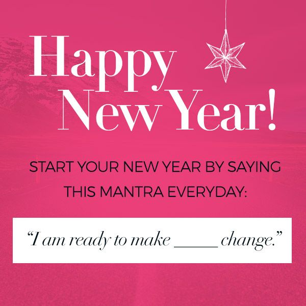happy new year say this mantra everyday make great things happen motivationnation positivity