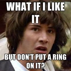 Conspiracy Keanu What If I Like It But Don T Put A Ring On It Funny Memes Doctor Who Memes
