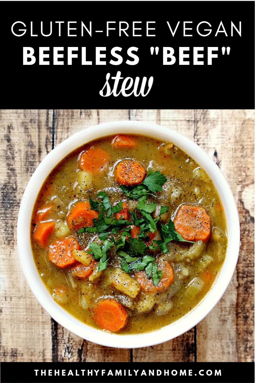 Gluten Free Vegan Beefless Beef Stew Recipe Healthy