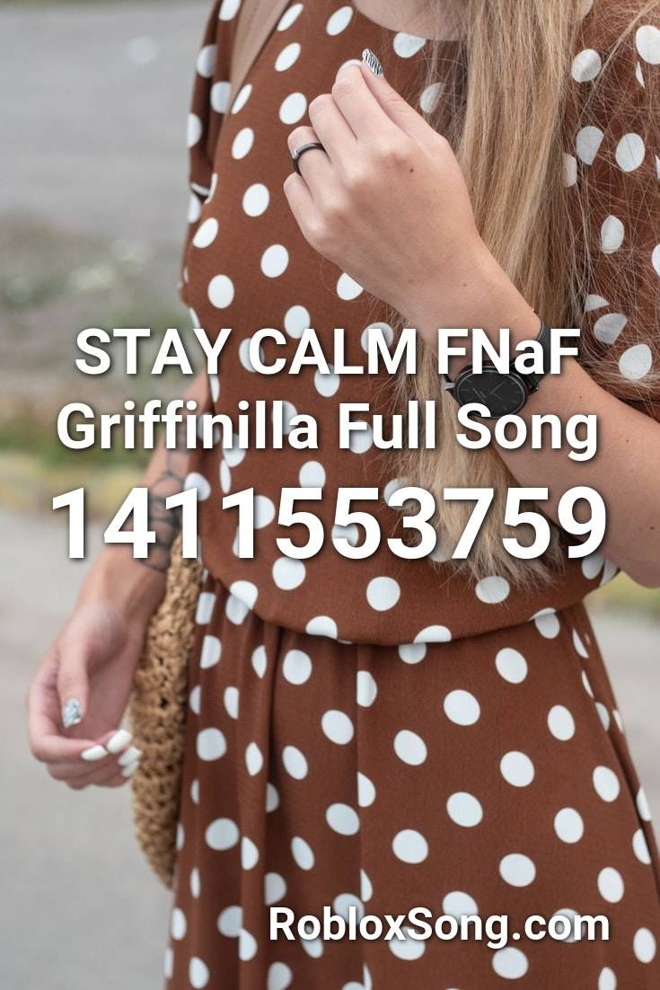 Stay Calm Fnaf Griffinilla Full Song Roblox Id Roblox Music