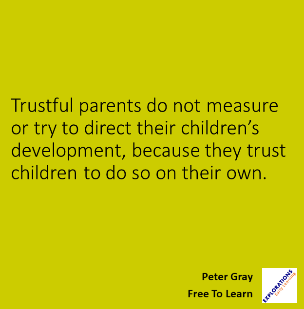 Free To Learn Quote 01814 Trustful Parents Do Not Measure Or Try To Direct Their Children S Development Because T Learning Quotes This Is Us Quotes Quotes