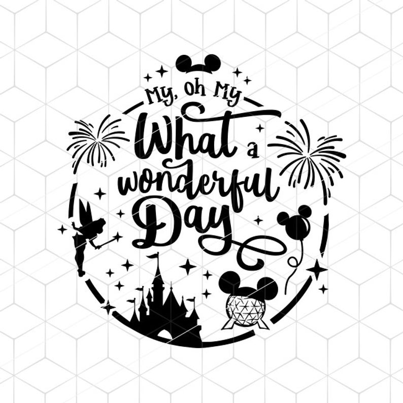 Disney Svg Whay A Wonderful Day Svg Disneyland Epcot Cricut Etsy Disney Inspired Cricut Disney Love