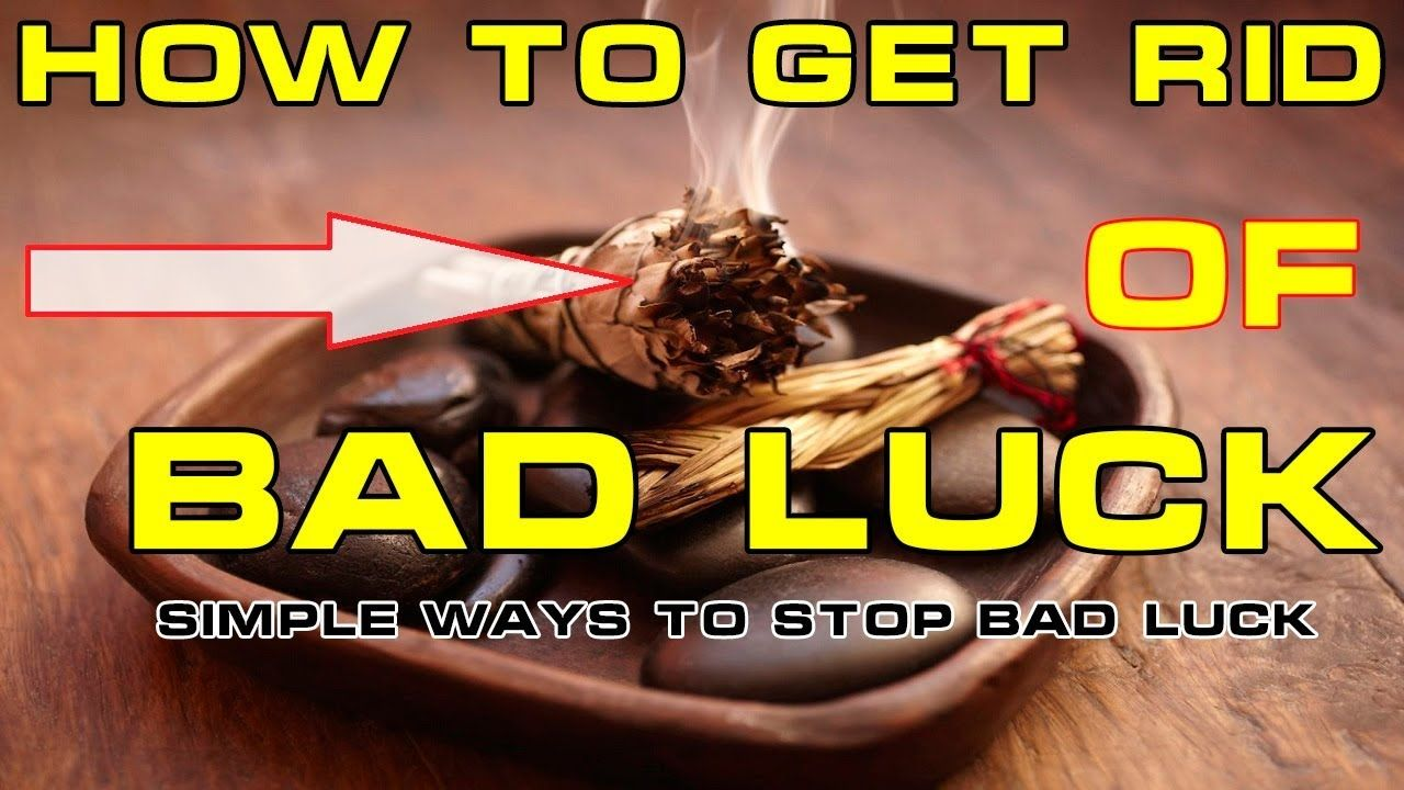 How to get rid of bad luck simple ways to stop bad luck