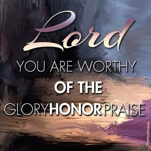 Worship The Lord And Give Him The Glory Honor And Praise He