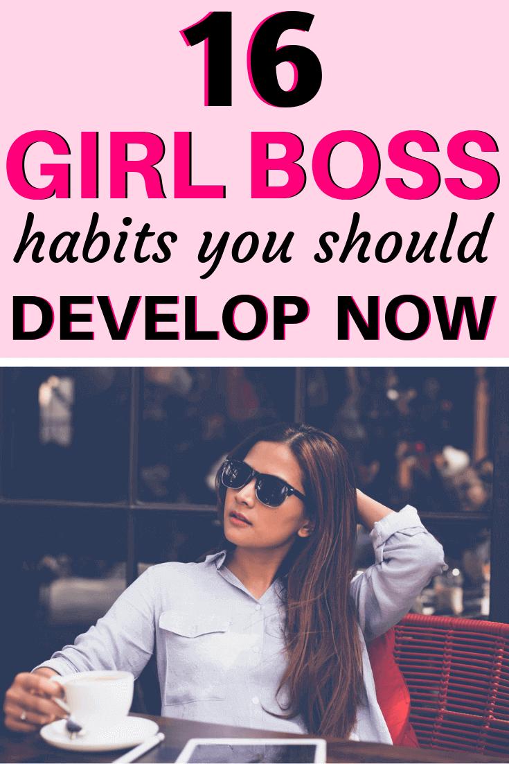 16 Boss Babe Habits To Develop Now Girl Boss Motivation Girl Boss Boss Lady