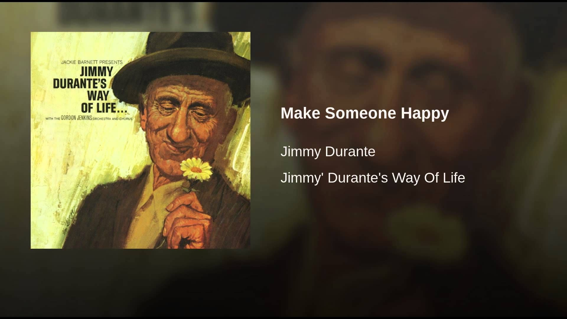 Make Someone Happy Jimmy Durante Happy Song Happy Warner Music Group