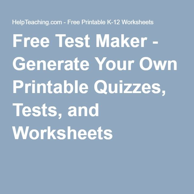Free Test Maker - Generate Your Own Printable Quizzes, Tests, and