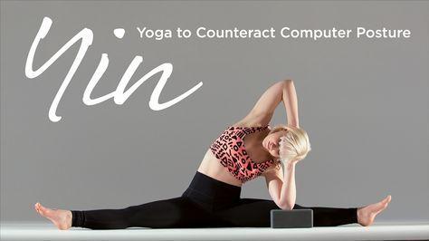 yin yoga to counteract computer posture  yoga poses