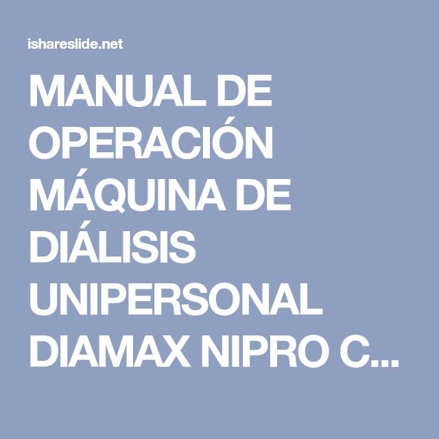 Manual De Operacion Maquina De Dialisis Unipersonal Diamax Nipro Corporation 3 9 3 Honjo Nishi Kita Ku Osaka Japan Phone 81 6 6372 2331 Nipro Eur Lockscreen