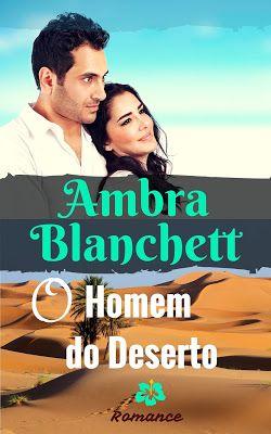LIVROS DE ROMANCE: O Homem do Deserto - Romance Contemporâneo