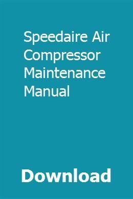Download Speedaire Air Compressor Maintenance Manual Pdf
