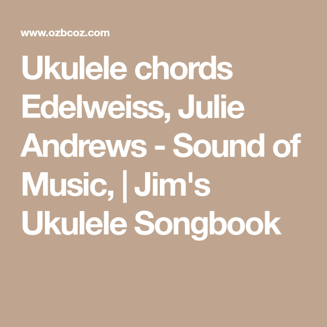 Unique Edelweiss Ukulele Chords Collection - Song Chords Images ...