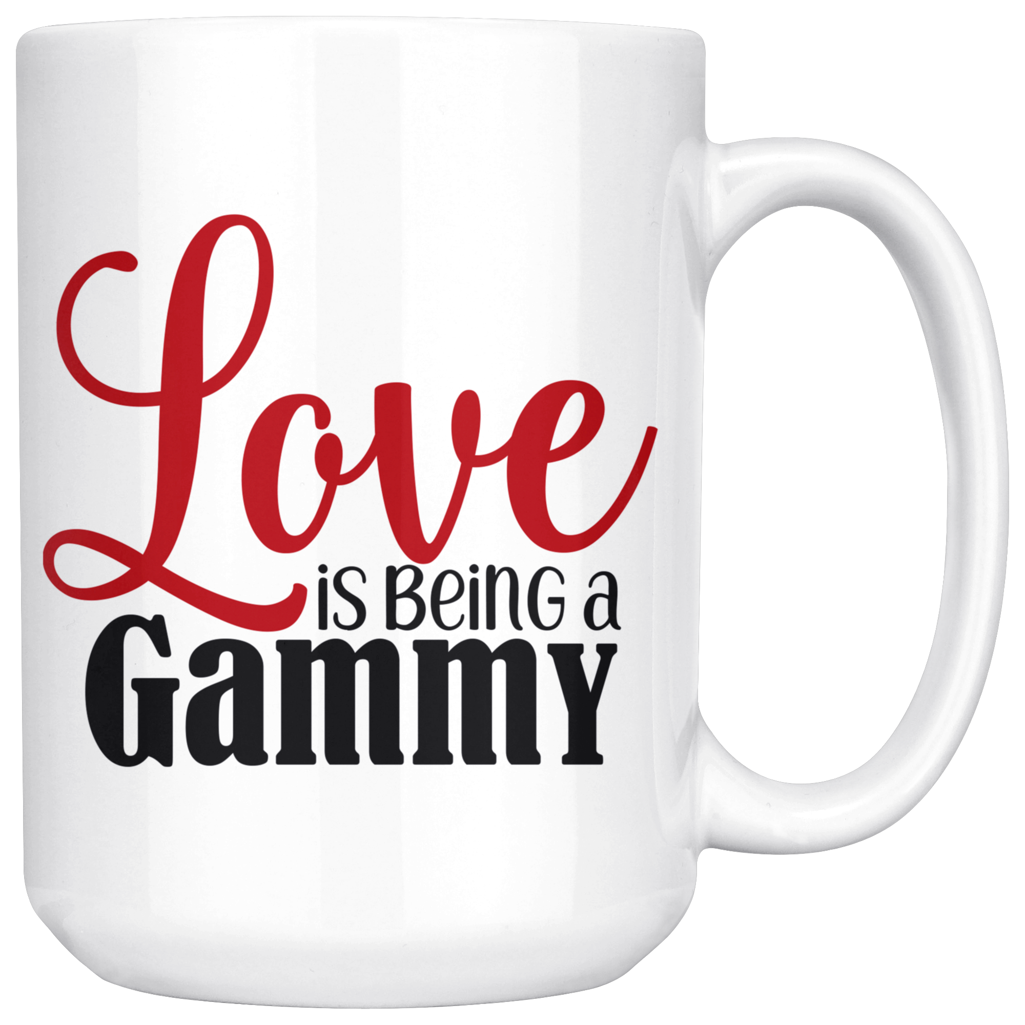 Love is being a Gammy 15 oz Mug White coffee mugs, Mugs